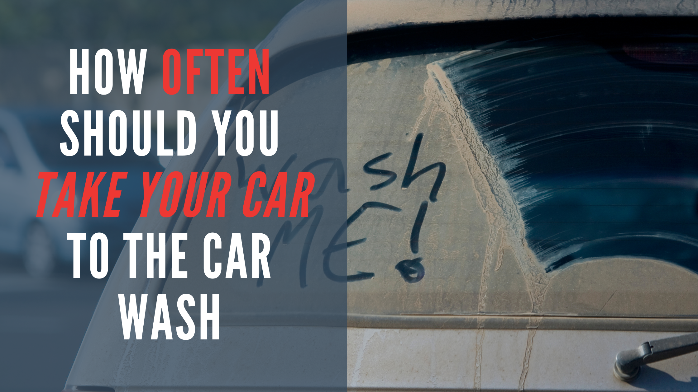 How Often Should You Take Your Car to the Car Wash