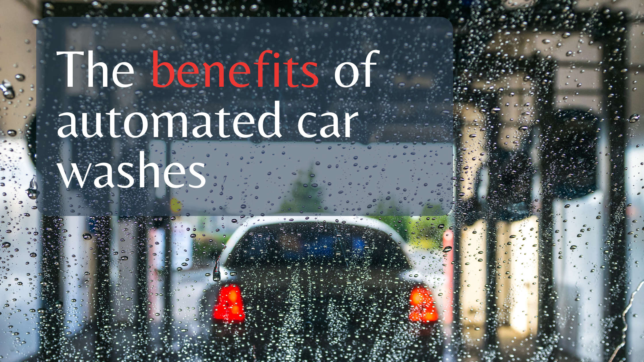 The benefits of automated car washes